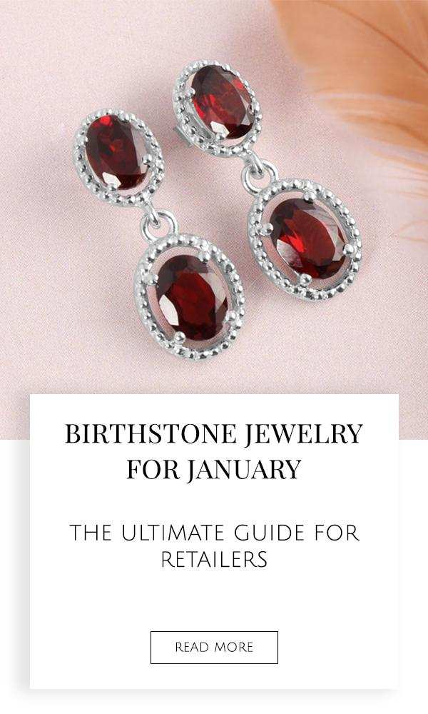 Birthstone Jewelry for January - The Ultimate Guide for Retailers