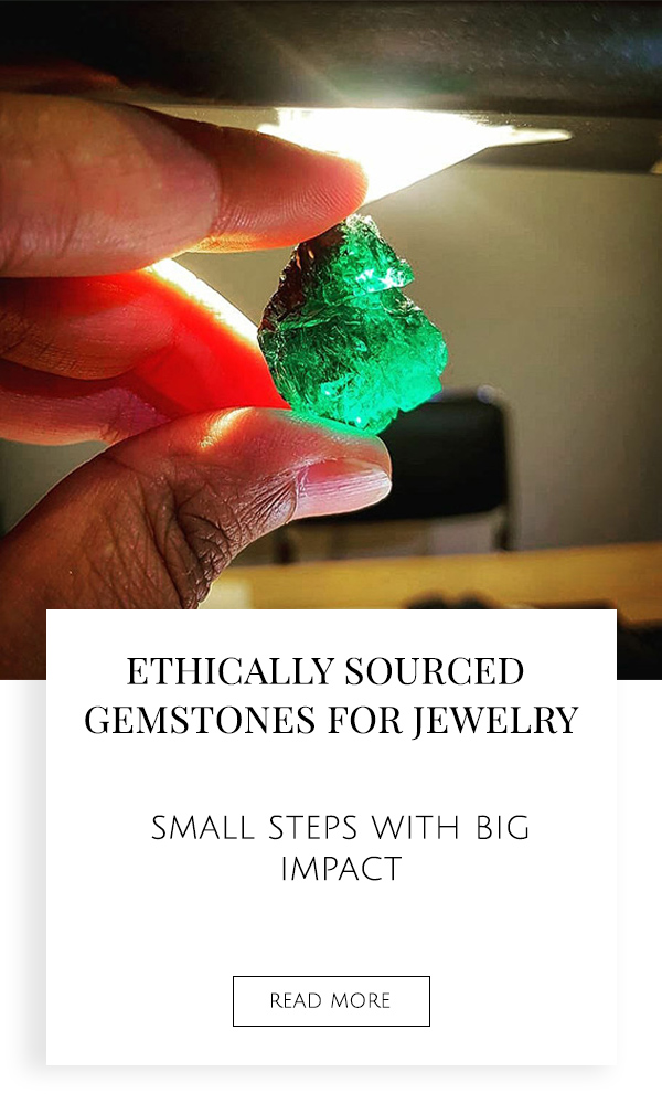 Ethically Sourced Gemstones for Wholesale Jewelry Manufacturers (Little Changes That Will Make a Big Impact)