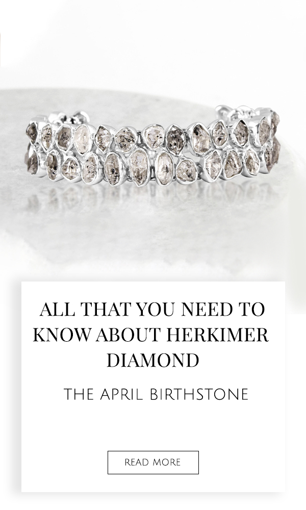 All That You Need to Know about Herkimer Diamond, The April Birthstone?