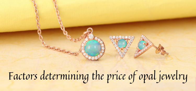 Factors determining the price of opal jewelry