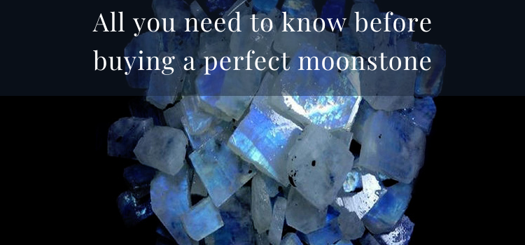 All You Need to Know Before Buying a Perfect Moonstone