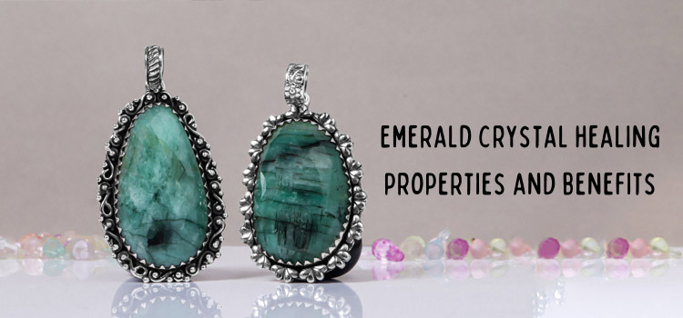 Emerald crystal healing properties and benefits