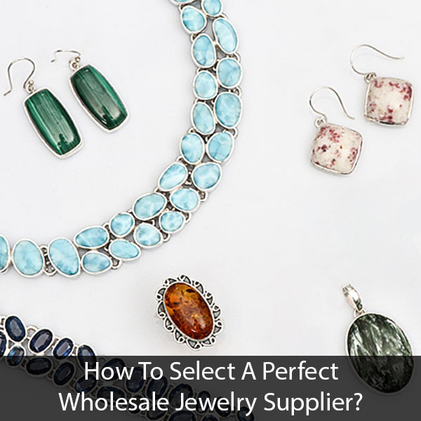 How to select a perfect wholesale jewelry supplier?