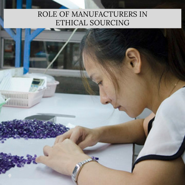 Role of Manufacturers in Ethical Sourcing