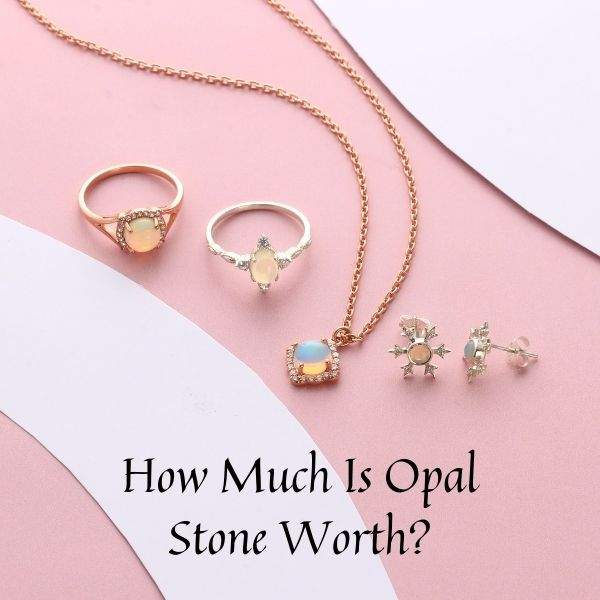 How Much Is Opal Stone Worth?