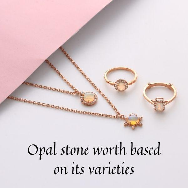 Opal stone worth based on its varieties