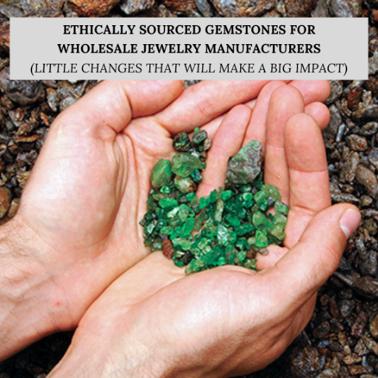 Ethically sourced gemstones